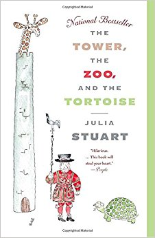 The Tower, the Zoo, and the Tortise, by Julia Stuart