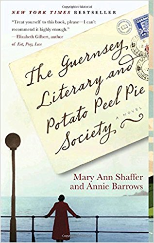 The Guernsey Literary and Potato Peel Pie Society, by Mary Ann Shaffer and Annie Barrows