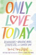 Only Love Today, by Rachel Macy Stafford