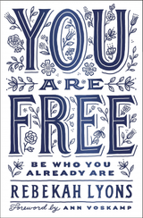 You are Free, by Rebekah Lyons