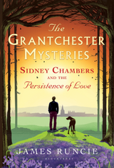 Sidney Chambers and the Persistence of Love, by James Runcie